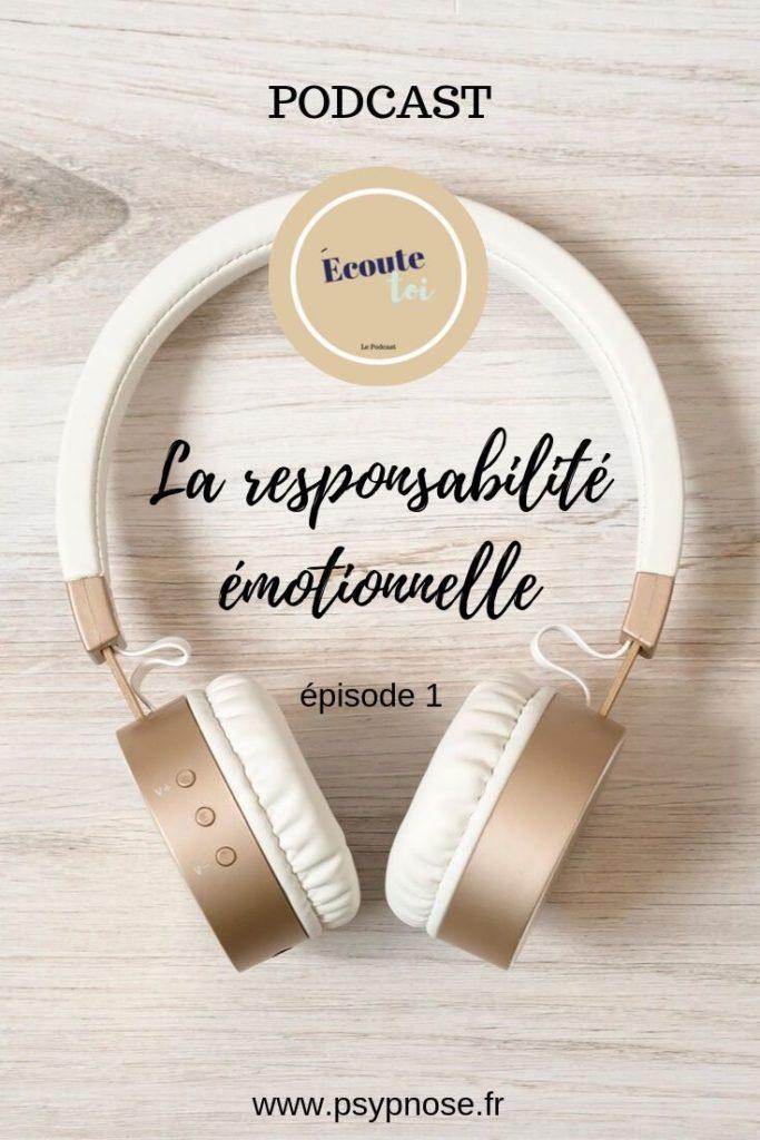 Episode 1 du Podcast Ecoute-toi, la responsabilité émotionnelle.