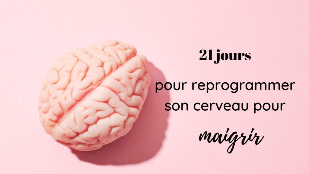 21 jours pour reprogrammer son cerveau pour maigrir